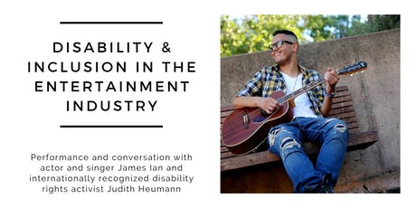 Disability and Inclusion in the Entertainment Industry featuring James Ian tickets