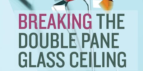 Breaking the Double Pane Glass Ceiling tickets