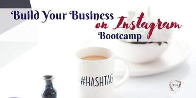 Build Your Business on Instagram Bootcamp