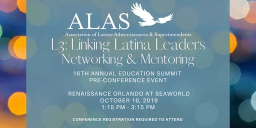 ALAS L3: Linking Latina Leaders Networking & Mentoring