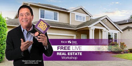 Free Rich Dad Education Real Estate Workshop Coming to Los Angeles September 7th tickets