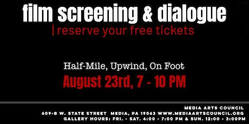 Half-Mile, Upwind, On Foot – Film Screening and Dialogue