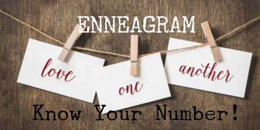 ENNEAGRAM!  A night of fun, self discovery and learning to love well.