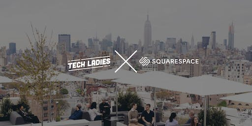 Tech Ladies NYC x Squarespace: Chart your Career Path