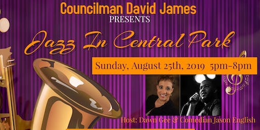 JAZZ IN CENTRAL PARK 2019 - SPONSORED BY COUNCILMAN DAVID JAMES