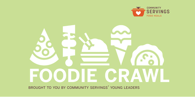 Foodie Crawl (presented by Community Servings' Young Leaders)