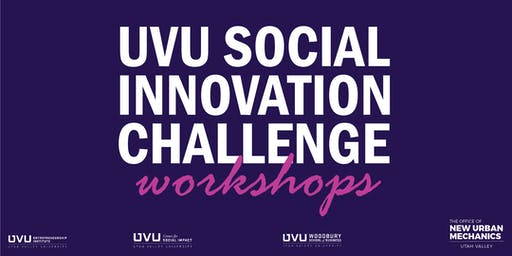 UVU Social Innovation Challenge Workshops