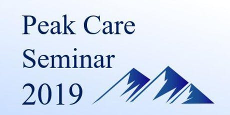 Peak Care Seminar 2019 - Making Local Health Care Work Better  tickets