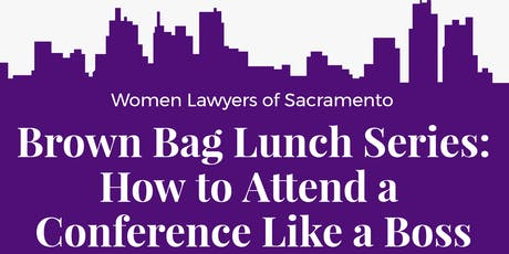Brown Bag Lunch Series: How to Attend a Conference Like a Boss tickets