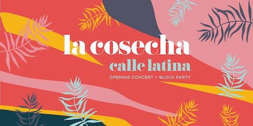 La Cosecha Presents: Calle Latina | Opening Concert + Block Party