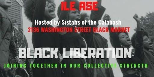 "Black Liberation""ILE ASE"""