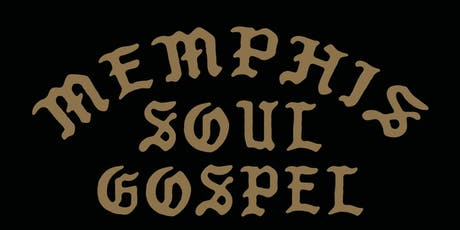 A Night of Memphis Deep Soul Gospel at Crosstown Theater tickets
