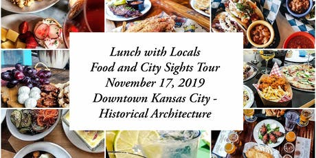 Lunch with Locals explores Downtown Kansas City's Historical Architecture tickets