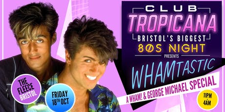 Club Tropicana 80s Night Wham! Special at The Fleece, Bristol tickets