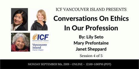 Conversations On Ethics In Our Profession - Series - Part 4 of 5 tickets