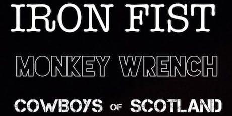 Iron Fist, Monkey Wrench, & Cowboys of Scotland  tickets