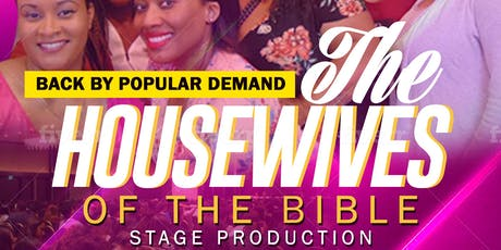 AME Church Presents The House Wives of The Bible tickets