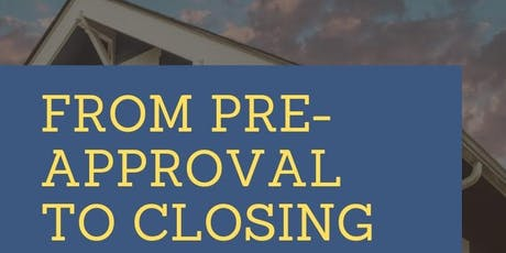 From Pre Approval to Closing: How to WIN at Home Buying! tickets