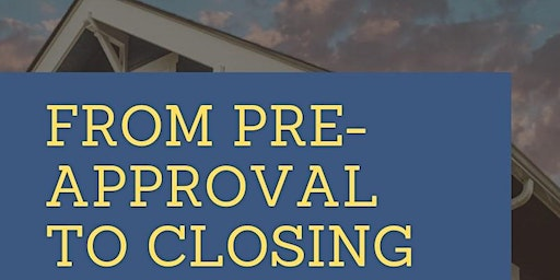 From Pre Approval to Closing: How to WIN at Home Buying!