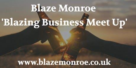 """Blaze Monroe """"Blazing Business Meet Up"""" tickets"""