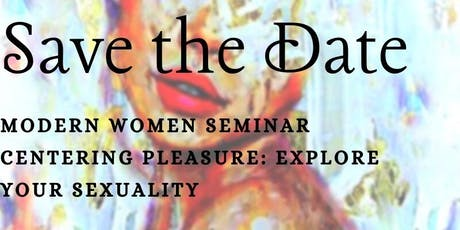 The Modern Woman Seminar: Centering Pleasure tickets