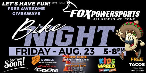 FOX BIKE NIGHT - Friday Aug.23 at Fox Powersports
