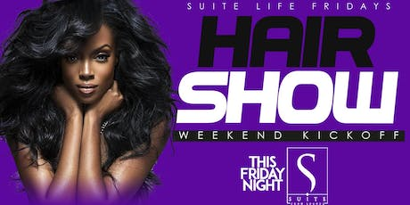 Suite Life Fridays Bronner Bros Weekend Kickoff at Suite Lounge Hosted by Big Tigger tickets