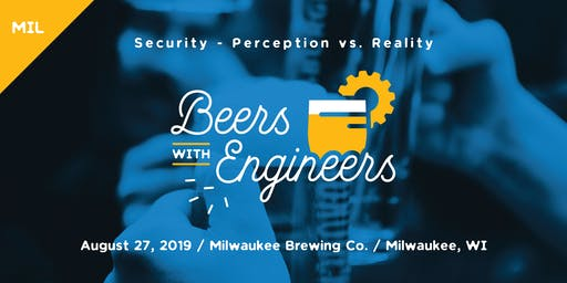 Beers with Engineers: Security - Perception vs. Reality - Milwaukee