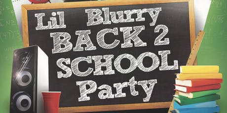 Lil Blurry Live. Back 2 School Party tickets