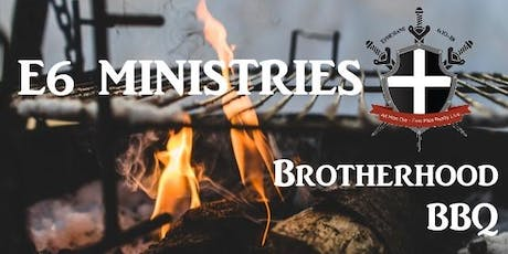 E6 Brotherhood BBQ tickets