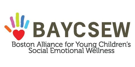Boston Alliance for Young Children's Social Emotional Wellness Meeting tickets