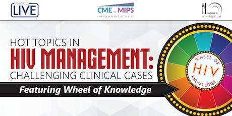 Hot Topics in HIV Management: Challenging Clinical Cases – Featuring Wheel of Knowledge tickets