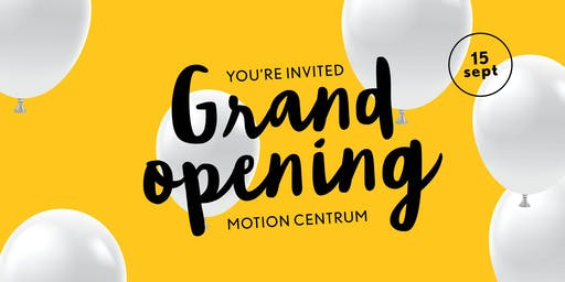 Grand Opening Motion Centrum