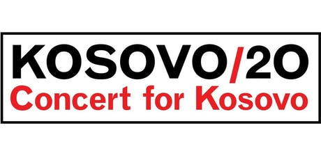 Kosovo 20 - Concert for Kosovo  tickets