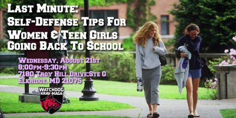 LAST MINUTE: Self Defense Tips for Women & Teen Girls Going Back to School tickets