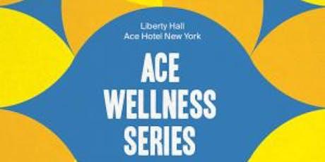 ACE WELLNESS SERIES: BEST HEART FORWARD —DREAMY EVENING tickets