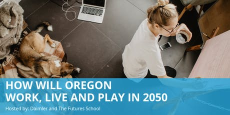 How Will Oregon Work, Live and Play in 2050 tickets