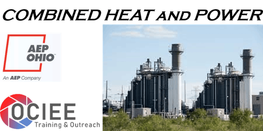 AEP/OCIEE Customer Seminar: Combined Heat & Power