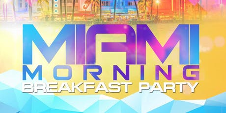 MIAMI MORNING BREAKFAST PARTY tickets
