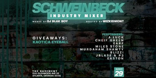 FREE entry b4 11pm 8/29/19 Schweinbeck Industry Mixer