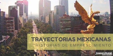 Trayectorias Mexicanas: Historias de emprendimiento boletos