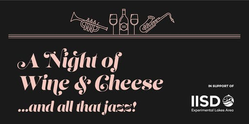 A Night of Wine & Cheese...and all that jazz!