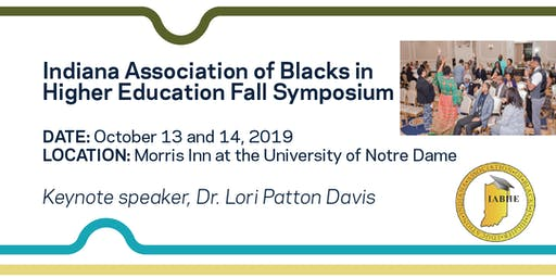Indiana Association of Blacks in Higher Education (IABHE) Fall Symposium