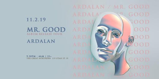 Ardalan's Official Birthday Party // Mr. Good Album Release Tour