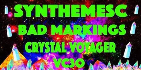 Synthemesc, Bad Markings, Crystal Voyager, V3CO tickets