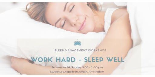 Work Hard - Sleep Well Workshop