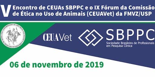 V Encontro de CEUAs SBPPC e o IX Fórum da Comissão de Ética no Uso de Animais (CEUAVet) da FMVZ/USP