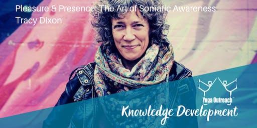 Pleasure & Presence: The Art of Somatic Awareness