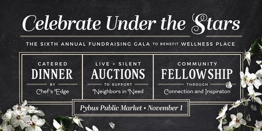 Celebrate Under The Stars: 6th Annual Fundraising Gala for Wellness Place