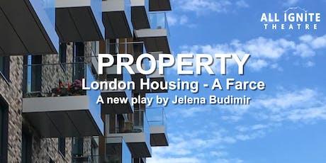 PROPERTY - London housing - a farce tickets